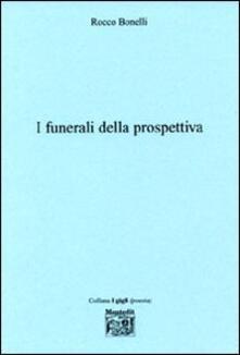 I funerali della prospettiva - Rocco Bonelli - copertina