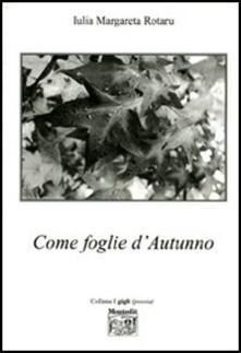 Come foglie d'autunno - Margareta Iulia Rotaru - copertina