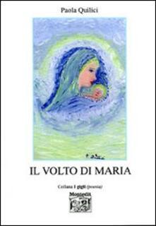 Il volto di Maria - Paola Quilici - copertina