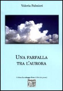 Una farfalla tra l'aurora - Valeria Palmieri - copertina