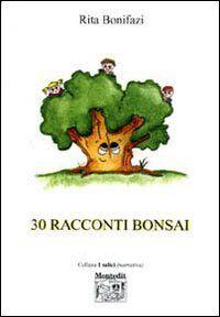 Trenta racconti bonsai