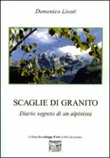 Scaglie di granito. Diario segreto di un alpinista - Domenico Livoti - copertina