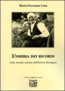 L' ombra dei ricordi. Volti, modi, culture dell'antica Sardegna