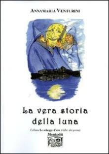 La vera storia della luna - Annamaria Venturini - copertina