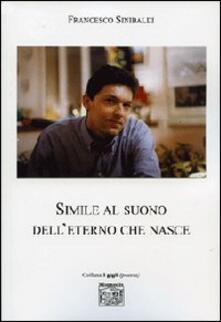 Simile al suono dell'eterno che nasce - Francesco Sinibaldi - copertina