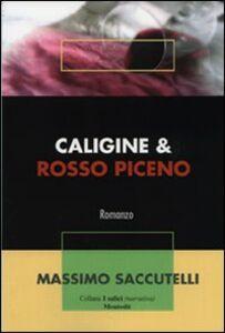 Caligine & Rosso Piceno