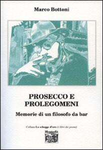Prosecco e prolegomeni. Memorie di un filosofo da bar