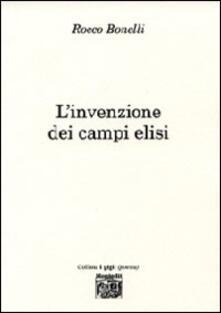 L' invenzione dei Campi Elisi - Rocco Bonelli - copertina