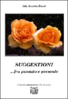 Suggestioni... fra passato e presente - Ida Acerbo Rossi - copertina