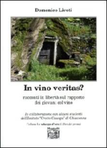In vino veritas? Racconti in libertà sul rapporto dei giovani col vino - Domenico Livoti - copertina