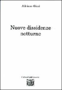 Nuove dissidenze notturne