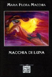 Macchia di luna - M. Flora Macchia - copertina