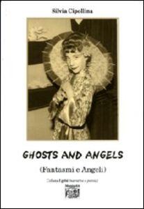 Ghosts and angels. Fantasmi e angeli