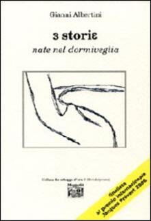 Tre storie nate nel dormiveglia - Gianni Albertini - copertina