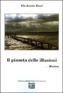 Il pianeta delle illusioni... Marina