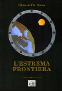 Libro L' estrema frontiera Glauco De Bona