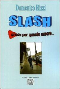 Slash. Grazie per questo amore