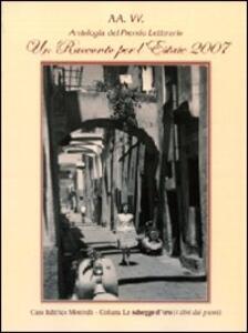 Antologia del Premio letterario. Un racconto per l'estate 2007
