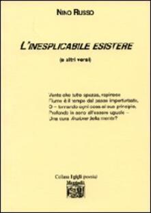 L' inesplicabile esistere (e gli altri versi) - Nino Russo - copertina