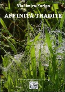 Affinità tradite - Vladimiro Furlan - copertina