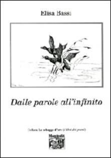 Dalle parole all'infinito - Elisa Bassi - copertina