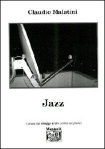 Foto Cover di Jazz, Libro di Claudio Malatini, edito da Montedit