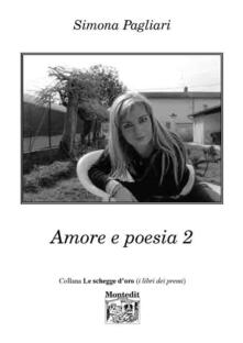 Amore e poesia. Vol. 2 - Simona Pagliari - copertina