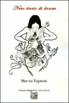 Nove storie di donne - Marina Tognoni - copertina