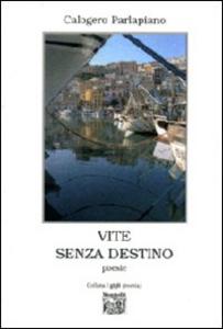 Libro Vite senza destino Calogero Parlapiano