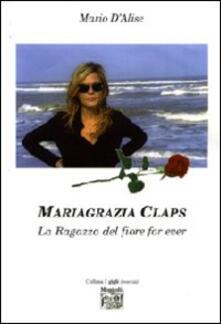 Mariagrazia Claps. La ragaza del fiore forever - Mario D'Alise - copertina