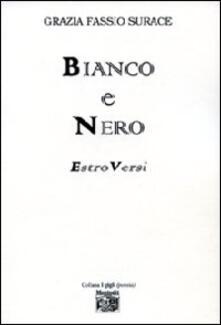 Bianco e nero. Estro versi - Grazia Fassio Surace - copertina