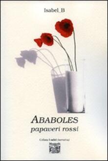 Ababoles. Papaveri rossi - Cristina Colombo - copertina