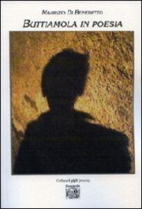 Libro Buttiamola in poesia Maurizio Di Benedetto