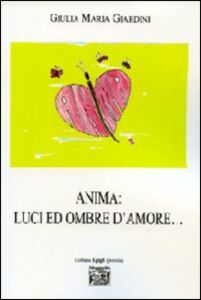 Anima. Luci ed ombre d'amore...