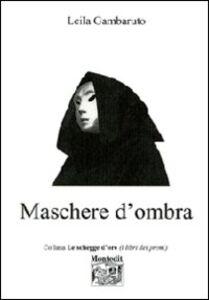Libro Maschere d'ombra Leila Gambaruto