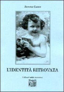 Foto Cover di L' identità ritrovata, Libro di Serena Cucco, edito da Montedit