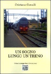 Un Un sogno lungo un treno - Comelli Cristiano - wuz.it