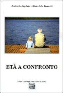 Libro Età a confronto Antonio Dipinto , Maurizia Zanetti