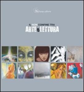 Il non confine tra arte e lettura. Catalogo della mostra 2008