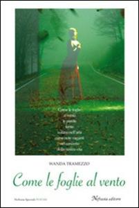 Libro Come le foglie al vento Wanda Tramezzo