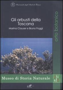 Gli arbusti della Toscana - Marina Clauser,Bruno Foggi - copertina