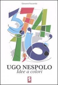 Ugo Nespolo. Idee e colori. Catalogo della mostra (Ostuni, 3-18 giugno 2006)