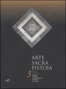 Arte sacra Pistoia. 3ª Biennale nazionale. Rassegna di opere contemporanee di pittura e scultura (Pistoia, 25 giugno-9 luglio 2006)