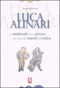 Libro Luca Alinari. La modernità di una pittura che risale alla maestà dell'antico. Catalogo della mostra (Simeri, settembre 2006; Sansepolcro, ottobre-novembre 2006)