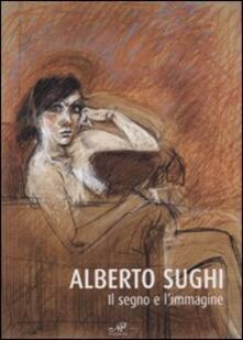 Alberto Sughi. Il segno e l'immagine. Catalogo della mostra (Arezzo, 14 aprile-21 maggio 2006) - copertina