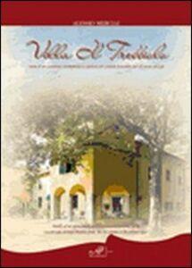 Libro Villa Il Trebbiolo. Storia di un complesso archietettonico e agricolo del contado fiorentino dal XII secolo ad oggi Alessio Merciai