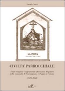 Civiltà parrocchiale. Feste religiose, confraternite, devozione popolare nella comunità di Carmignano e Poggio a Caiano (1870-1960)