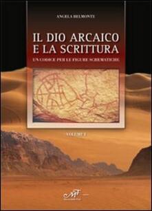 Daddyswing.es Il dio arcaico e la scrittura. Un codice per le figure schematiche Image