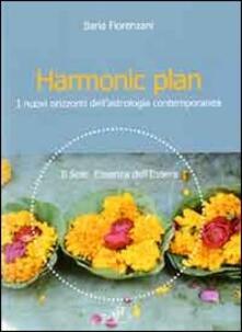 Harmonic plan. I nuovi orizzonti dell'astrologia contemporanea - Ilaria Fiorenzani - copertina