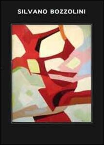 Silvano Bozzolini. Catalogo della mostra. Ediz. multilingue